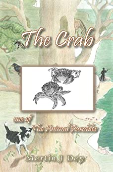 The Crab - who shed his armour (one of the Animal Parables) (English Edition) par [Day, Martin J]