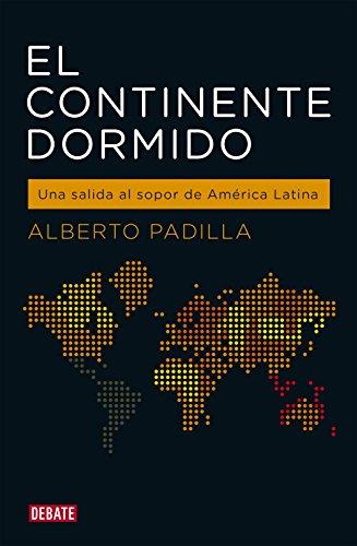 Portada del libro El continente dormido: Una salida al sopor de América Latina