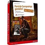 Porträt-Composings gestalten: 15 Photoshop Workshops für realistische Bilder (DPI Grafik)