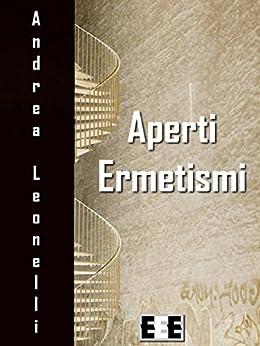 Aperti ermetismi (Poesis) di [Leonelli, Andrea]