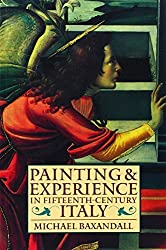 Painting and Experience in Fifteenth-Century Italy: A Primer in the Social History of Pictorial Style (Oxford Paperbacks) by Michael Baxandall (1988-07-28)