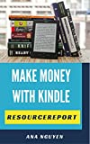 Make Money Online: The Ultimate Step by Step Guide to Publish ebook for The Beginner-Resource Report (Publishing Ebook 3)