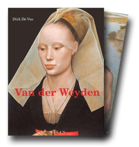 ROGIER VAN DER WEYDEN. L'oeuvre complet par Dirk De Vos