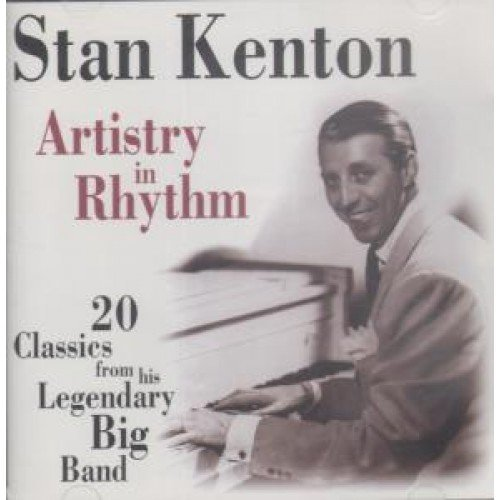 Artistry in Rhythm: 20 Classics From His by Stan Kenton