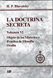 Doctrina Secreta, La. Tomo 6: Objeto De Los Misterios/mystery Objectives
