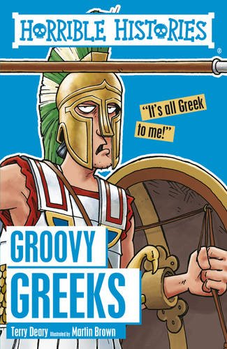 Groovy Greeks (Horrible Histories) por Terry Deary