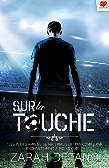 Sur la touche: Sur la touche, T1 par [Detand, Zarah]