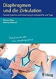 Diaphragmen und die Zirkulation: Fasziale Aspekte und Anwendung in Osteopathie und Yoga