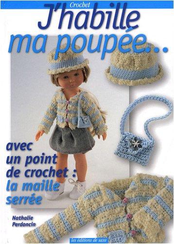 J'habille ma poupée... : Mes premiers pas au crochet