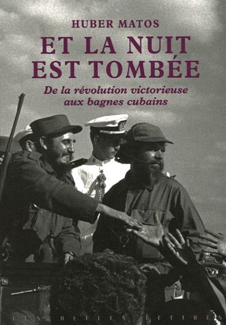 Révolutionnaire Cubain - Et la Nuit est tombée: De la