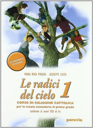 Le radici del cielo. Corso di religione cattolica. Per la Scuola media