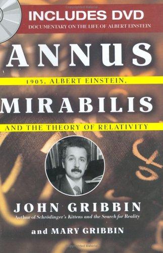 Annus Mirabilis: 1905, Albert Einstein, and the Theory of Relativity with DVD