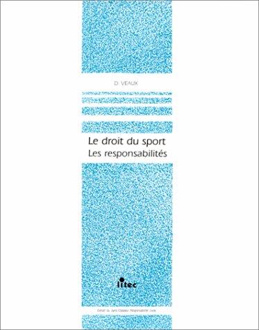Le droit du sport. Les responsabilités (ancienne édition)