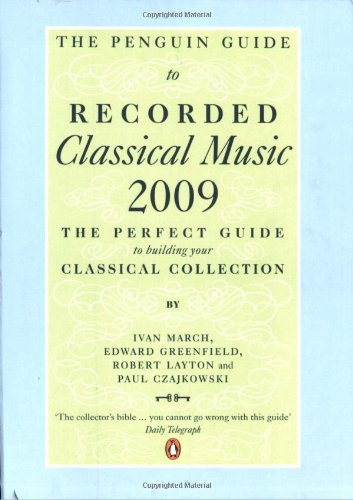 The Penguin Guide to Recorded Classical Music 2009 por Ivan March