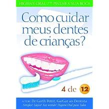 Como cuidar meus dentes de crianças?  4 a 12 (Portuguese Edition)