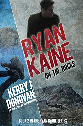 Ryan Kaine: On the Rocks: Book Two in the Ryan Kaine action thriller series by [Donovan, Kerry J]