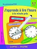 J'apprends à lire l'heure à la minute près 3e primaire/CE2 8-9 ans : Cartes + feutre