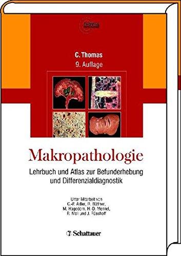 Makropathologie: Lehrbuch und Atlas zur Befunderhebung und Differenzialdiagnostik