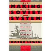 The Making of the Soviet System: Essays in the Social History of Interwar Russia by Moshe Lewin (1994-08-01)