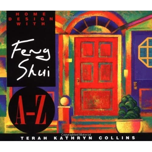Home Design with Feng Shui A-Z (A--Z Books) by Terah Kathryn Collins (2001-08-01)