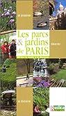 Guide des 400 parcs et jardins de Paris par Rustica