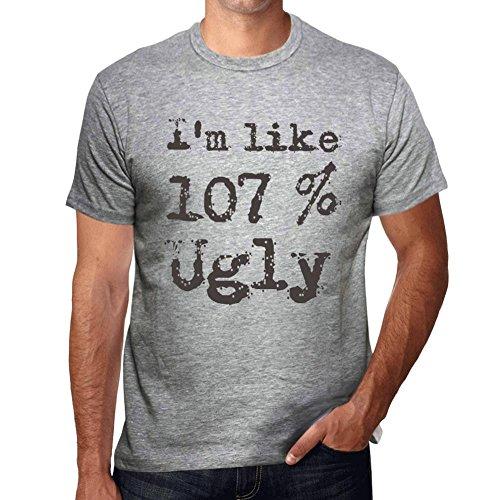 I'm Like 100% Ugly, ich bin wie 100% tshirt, lustig und stilvoll tshirt herren, slogan tshirt herren, geschenk tshirt Grau