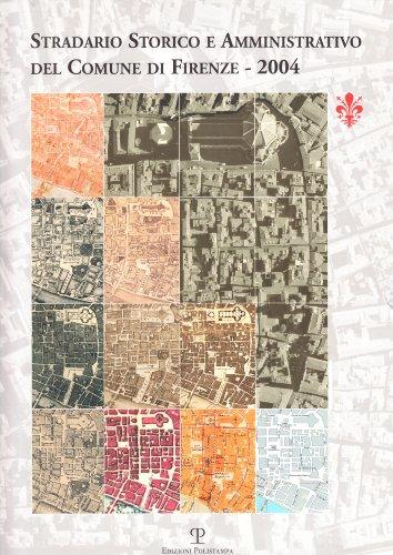Stradario storico e amministrativo del Comune di Firenze 2004. Con CD-ROM por aa.vv.