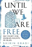 Until We Are Free: My Fight for Human Rights in Iran by Shirin Ebadi (2016-03-08)