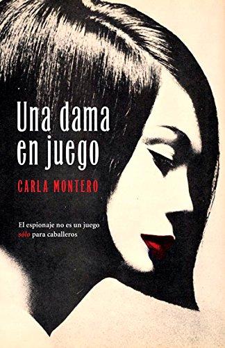 Una dama en juego / A Lady In Play por Carla Montero