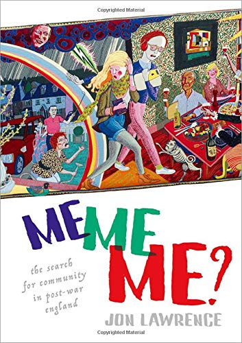 Me, Me, Me: The Search for Community in Post-war England -
