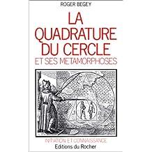La Quadrature du cercle et ses métamorphoses