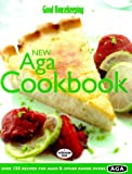 Good Housekeeping New Aga Cookbook: Over 150 Recipes for Agas and Other Range Ovens