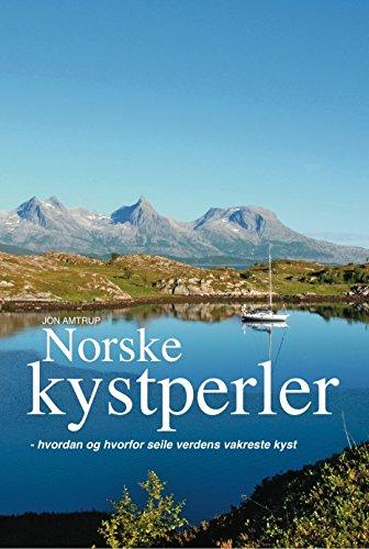 Norske Kystperler: Hvordan og hvorfor seile verdens vakreste kyst (Norwegian_bokmal Edition)