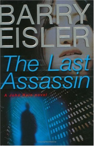 The Last Assassin (John Rain Thrillers) by Barry Eisler (2006-06-01)