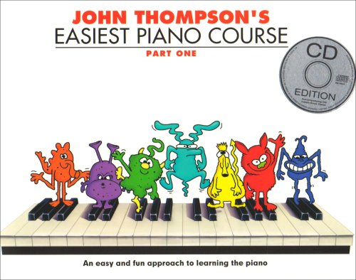 John Thompson's Easiest Piano Course: Part One (Book And CD): Pt. 1 (Book & CD)
