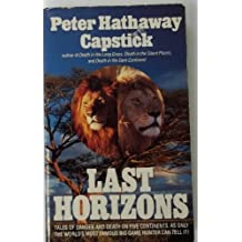 Last Horizons: Hunting, Fishing, & Shooting on Five Continents by Peter Hathaway Capstick (1993-02-01)