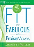 40 Days to Fit and Fabulous with PraiseMoves