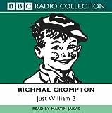 Just William: Volume 3 (BBC Radio Collection)