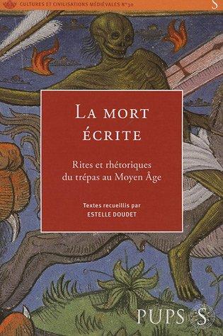 La Mort écrite : Rites et rhétoriques du trépas au Moyen Age par Estelle Doudet