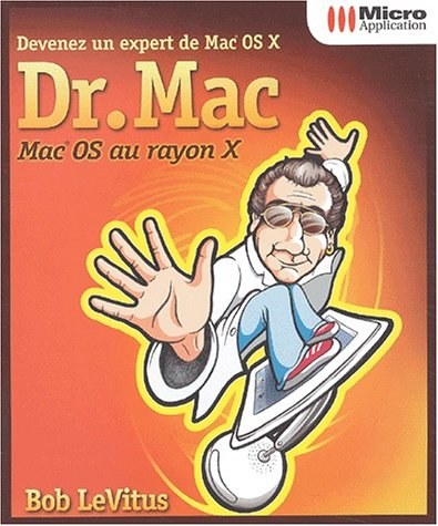 Dr. Mac. Devenez un expert de Mac OS X