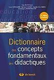 Dictionnaire des concepts fondamentaux aux didactiques (Hors collection)