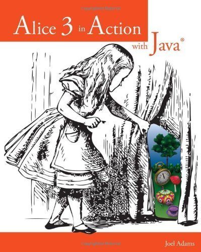 Alice 3 in Action with Java(TM) by Joel Adams (2014-04-01)