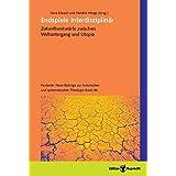 Endspiele interdisziplinär: Zukunftsentwürfe zwischen Weltuntergang und Utopia (Kontexte. Neue Beiträge zur historischen und systematischen Theologie)