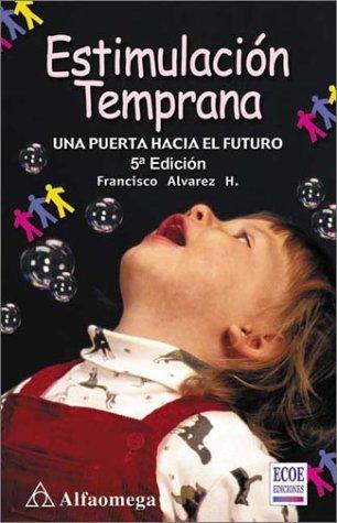 Descargar Libro Estimulación Temprana (ACCESO RÁPIDO) de F. Álvarez