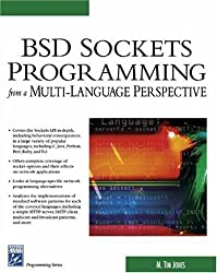 BSD Sockets Programming from a Multi-Language Perspective (Charles River Media Programming) by M. Tim Jones (2003-09-30)