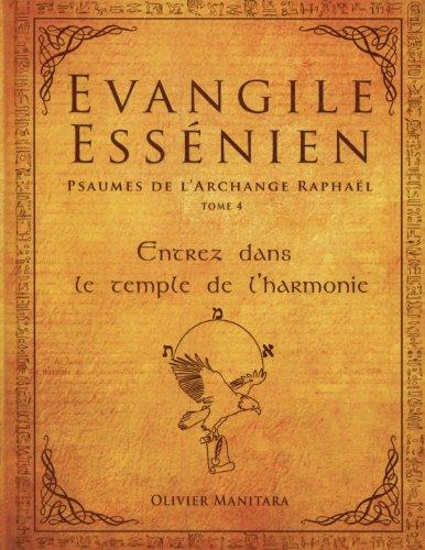 Evangile Essénien - psaumes de l'archange Raphaël (tome 4)