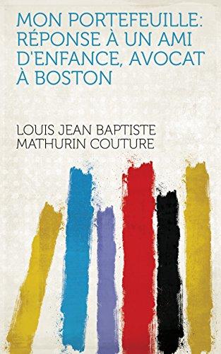 Mon portefeuille: Réponse à un ami d'enfance, avocat à Boston (French Edition) - Amis Boston