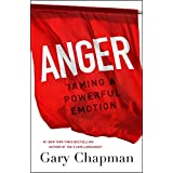 Anger: Taming a Powerful Emotion by Gary Chapman (2015-06-01)