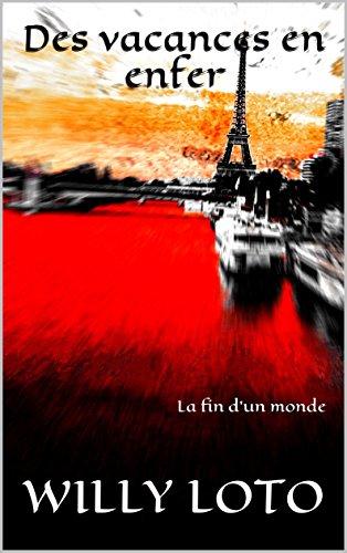 Couverture du livre Des vacances en enfer: La fin d'un monde (Tome t. 2)