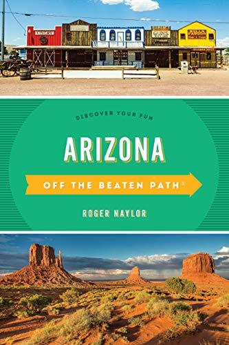 Arizona Off the Beaten Path(r): Discover Your Fun